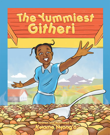 The Yummiest Githeri - Book by Kwame Nyong'o